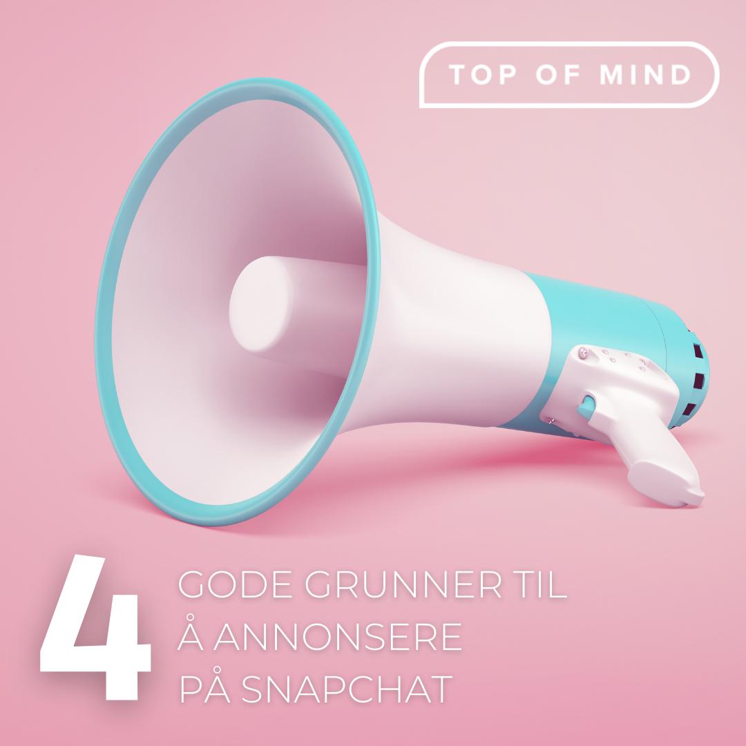 4 gode grunner til å annonsere på snapchat